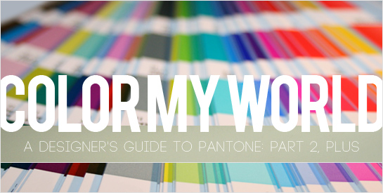 Color My World: A Designer's Guide To Pantone Part 2: Plus